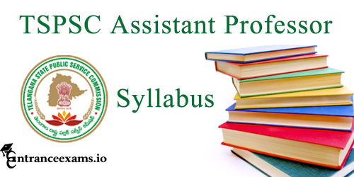 Telangana PSC Assistant Professor Exam Syllabus | TS DME Asst Prof Exam Pattern @ www.tspsc.gov.in