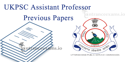 Uttarakhand PSC Assistant Professor Previous Year Question Papers | UKPSC Papers @ ukpsc.gov.in