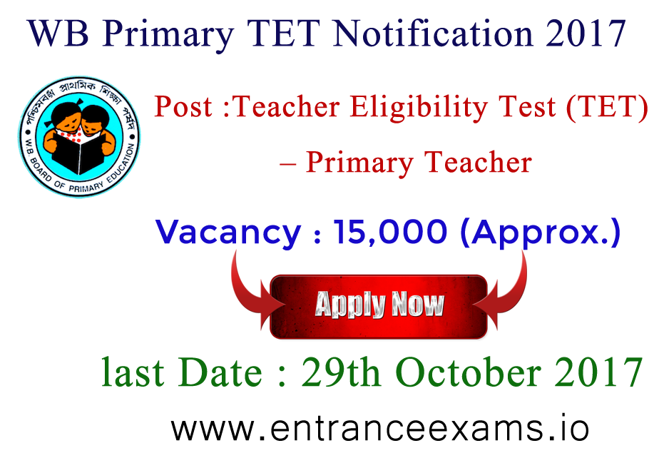 WBPPE Notification 2017 | Apply for WB Primary TET 2017 Recruitment @ www.wbbpe.org