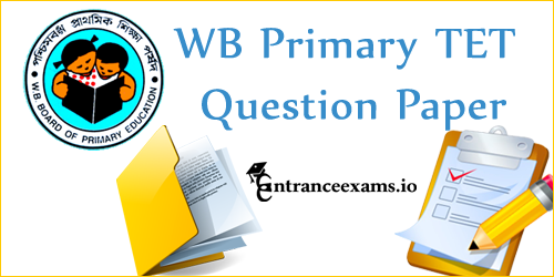 WB Primary TET Question Paper | WBBPE TET Papers @www wbbpe org