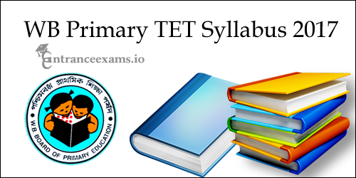 West Bengal Primary TET Syllabus | WBBPE Primary Teacher Exam Pattern @ www.wbbpe.org