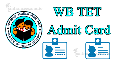 WBBPE Admit Card 2017 Download Steps | West Bengal Teacher Eligibility Test Date