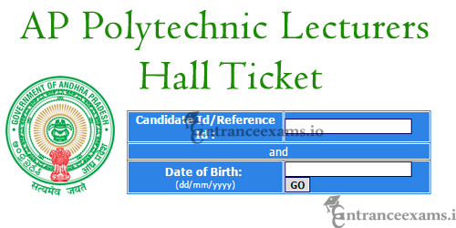 Andhra Pradesh Government Polytechnic Lecturers Admit Card 2017 | AP Poly Lecturers Exam Date