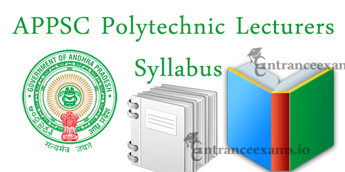 APPSC Govt Polytechnic Lecturers Syllabus 2017 | www.psc.ap.gov.in Exam Pattern