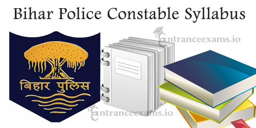 Detailed Bihar Police Dept Constable Syllabus 2017 | csbc.bih.nic.in Constable Driver Exam Pattern