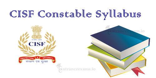 CISF Constable/ Tradesmen Syllabus | CISF Constable Exam Pattern 2017 18
