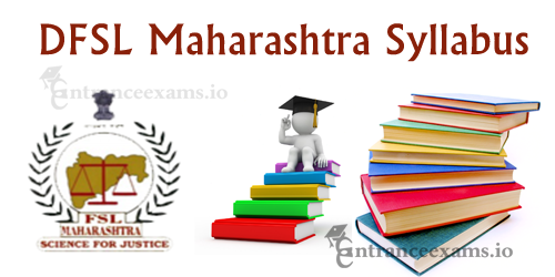 Latest DFSL Maharashtra Syllabus 2017 | DFSL Mumbai Scientific Assistant Exam Pattern