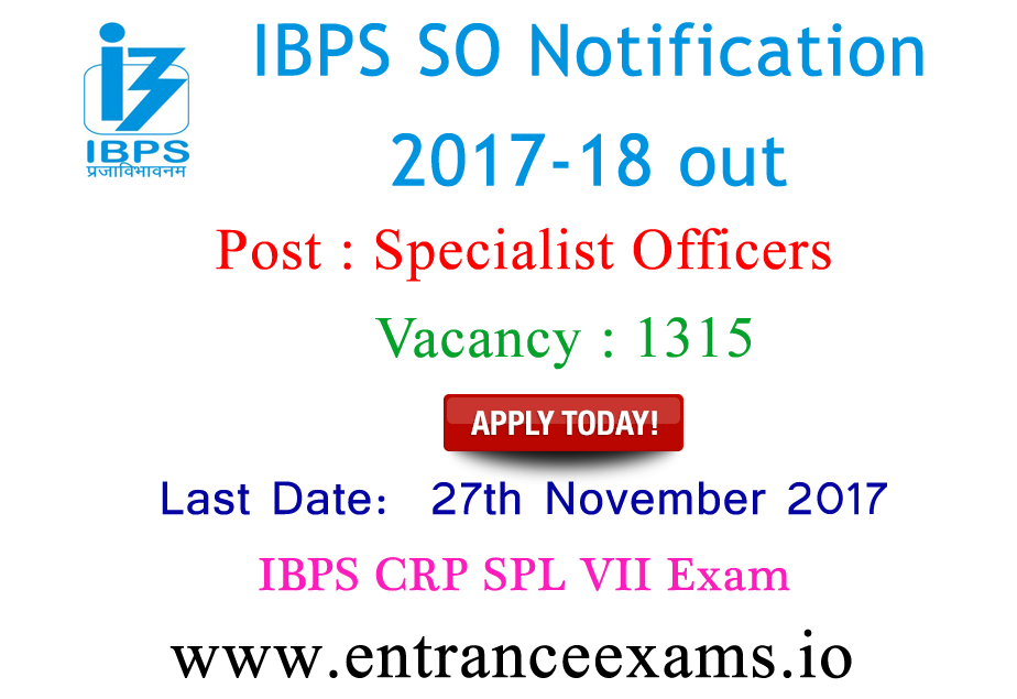 IBPS Specialist Officer Notification 2017 out   1315 IBPS CRP SPL VII Vacancies