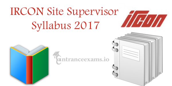 IRCON Site Supervisor Syllabus 2017 | Work Engineer IRCON Exam Pattern
