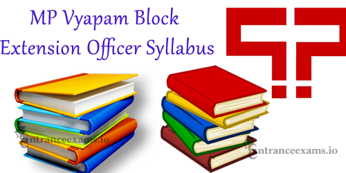 Latest Syllabus for MP Vyapam Block Extension Officer Exam 2017 | Download MPPEB Group 1 Exam Syllabus