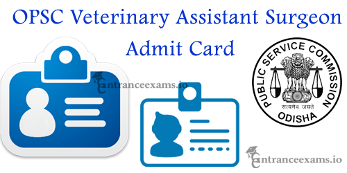 Odisha PSC Veterinary Assistant Surgeon (VAS) Hall Ticket 2017   OPSC Admit Card