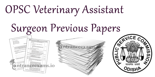 Odisha PSC Veterinary Asst Surgeon Old Question Papers, Exam Pattern 2017