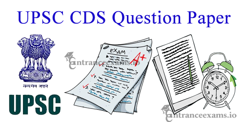 Download Last 10 Years UPSC CDS Previous Year Question Papers with Answers PDF