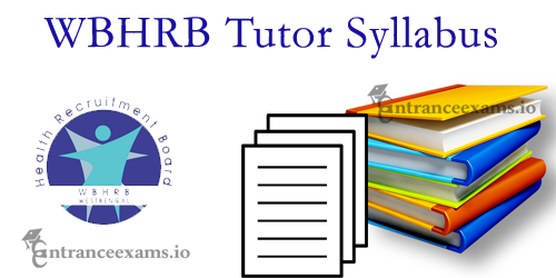 WBHRB Tutor Demonstrator Syllabus 2017 | WB Health Dept Demonstrator Pattern