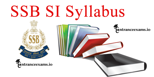 Download SSB SI Syllabus 2017 | www.ssb.nic.in SI, ASI, Head Constable, DIG Pattern
