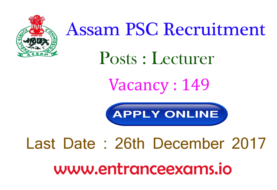 Assam PSC Recruitment 2017   149 Lecturer Posts @ apsc.nic.in | Apply
